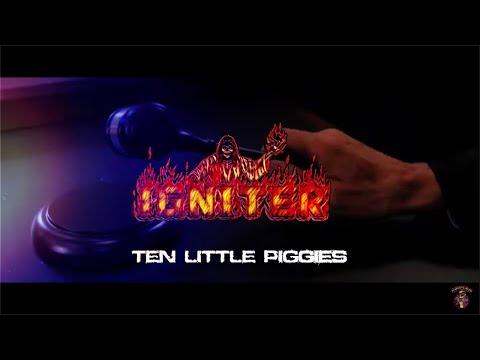 IGNITER  Ten Little Piggies