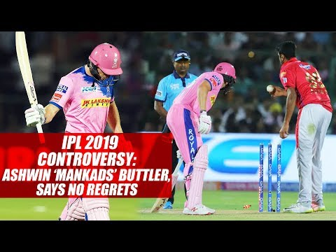 IPL 2019 controversy: Ashwin 'Mankads' Buttler, says no regrets