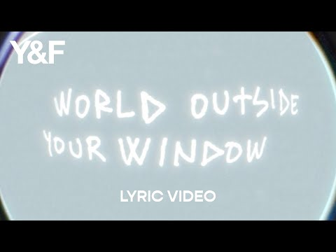 World Outside Your Window (Lyric Video) - Hillsong Young & Free