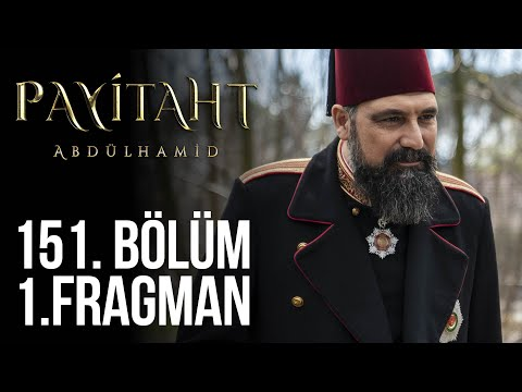 """Yıkıl!"" #PayitahtAbdülhamid 151. Bölüm 1. Fragman"