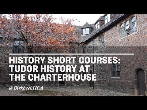 Birkbeck History Short Courses: Tudor history at the Charterhouse