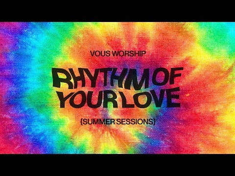 VOUS Worship  Rhythm of Your Love  Lyric Video