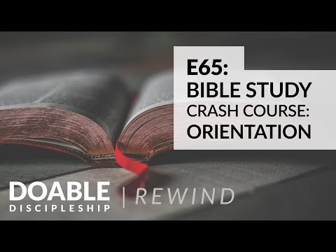 Doable Discipleship Rewind - Bible Study Crash Course: Orientation