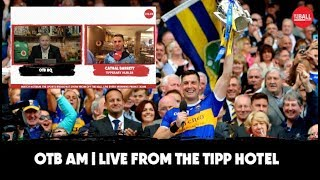 OTB AM Live from the Tipp hotel | Cathal Barrett, Niall O'Meara, Bonner Maher