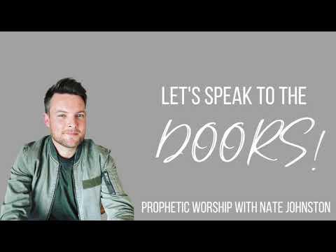 LET'S SPEAK TO THE DOORS! // Prophetic worship and prophetic word