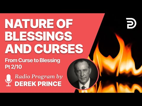From Curse To Blessing  Pt  2 of 10 - Nature of Blessings and Curses - Derek Prince