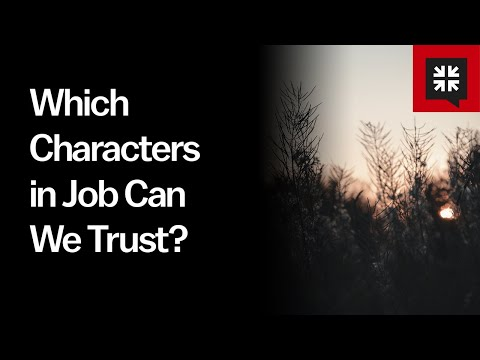 Which Characters in Job Can We Trust? // Ask Pastor John