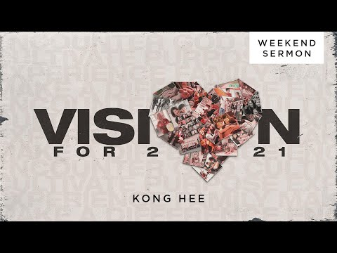 Kong Hee: Vision for 2021 (CHI-VO)