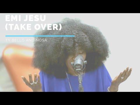 TY BELLO AND NOSA- EMI JESU (TAKE OVER)- Spontaneous Song