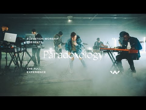Paradoxology  The Full Experience  Elevation Worship