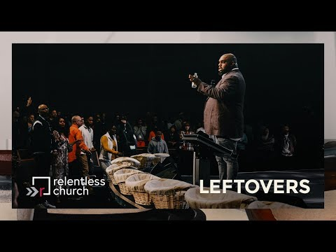 Leftovers   Pastor John Gray