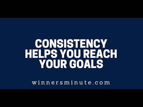 Consistency Helps You Reach Your Goals  The Winner's Minute With Mac Hammond