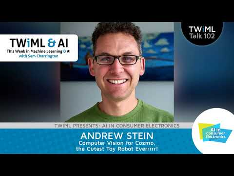 Andrew Stein Interview - Computer Vision for Cozmo, the Cutest Toy Robot Everrrrr!