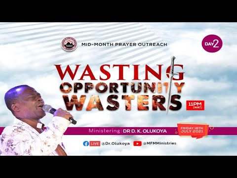 WASTING OPPORTUNITY WASTERS - MID-MONTH PRAYER OUTREACH DAY 2 (16-07-2021) Dr D. K. Olukoya