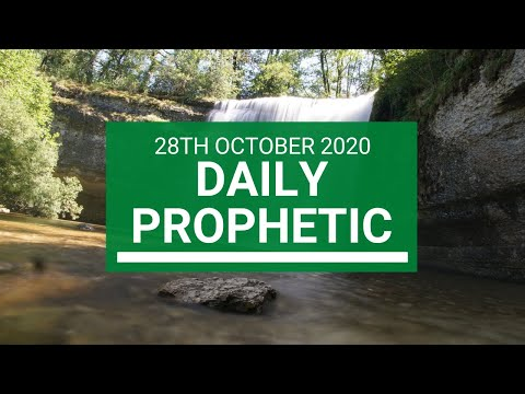 Daily Prophetic 28 October 2020 6 of 9 Daily Prophetic Word