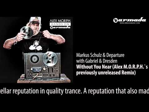 Markus Schulz & Departure  - Without You Near (Alex M.O.R.P.H.'s Previously Unreleased Remix) - UCGZXYc32ri4D0gSLPf2pZXQ