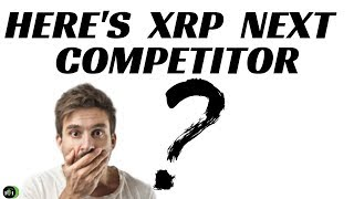 HERE'S XRP NEWEST COMPETITOR (WILL THIS IMPACT XRP PRICE?)