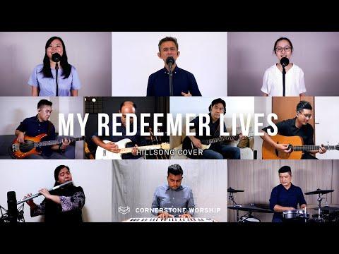 My Redeemer Lives (Hillsong) - Caleb Garcia  Cornerstone Worship