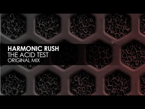 Harmonic Rush - The Acid Test