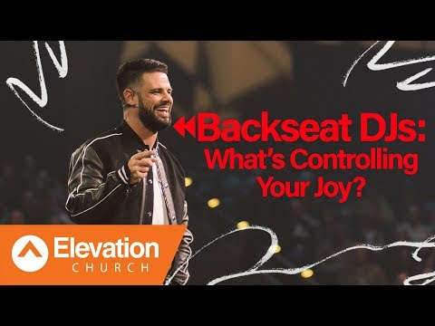 Backseat DJs: What's Controlling Your Joy?  Flip The Flow  Pastor Steven Furtick