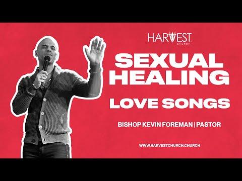 Love Songs - Sexual Healing - Bishop Kevin Foreman