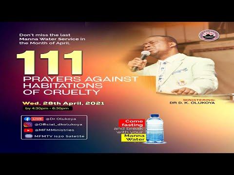 111 PRAYERS AGAINST THE HABITATION OF CRUELTY - MFM MANNA WATER SERVICE 28-04-21  DR D. K. OLUKOYA