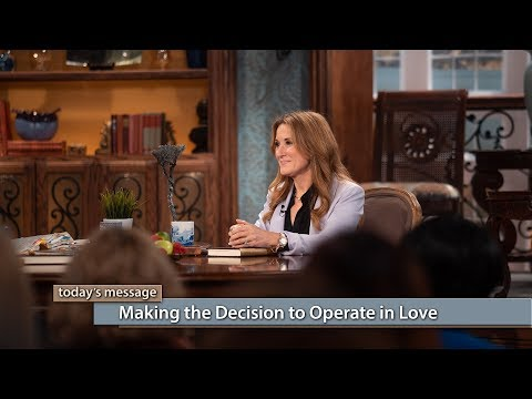 Making the Decision to Operate in Love