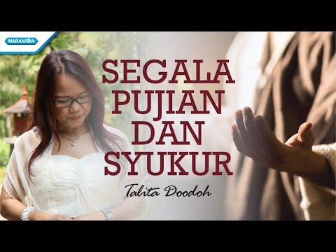 Segala Pujian dan Syukur - Talita Doodoh (with lyric)