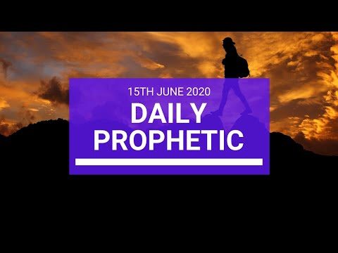 Daily Prophetic 15 June 2020 7 of 7