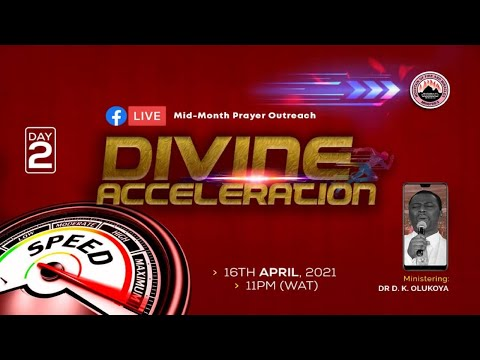 DIVINE ACCELERATION - MID-MONTH PRAYER OUTREACH DAY 2 (16-04-2021) Ministering Dr D. K. Olukoya