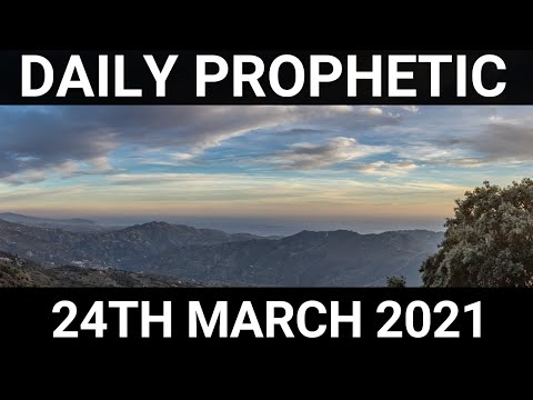 Daily Prophetic 24 March 2021 5 of 7