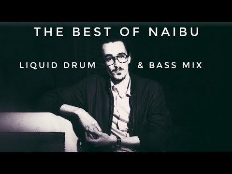 ► The Best Of Naibu - Liquid Drum & Bass Mix - UCUTaVm1jQMeQfDI317x_tSg