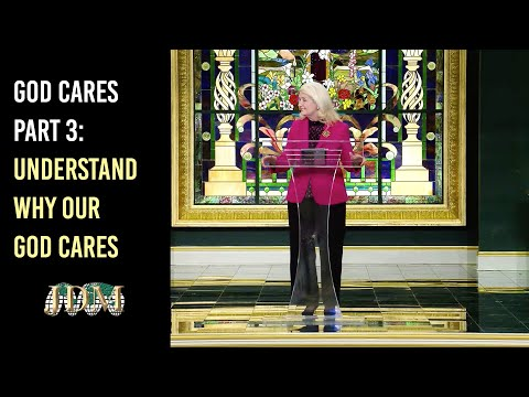God Cares Part 3: Understand Why Our God Cares  Cathy Duplantis
