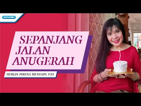Sepanjang Jalan Anugerah - Herlin Pirena Menyapa 33 (Video)