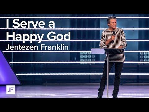 I Serve a Happy God  Jentezen Franklin