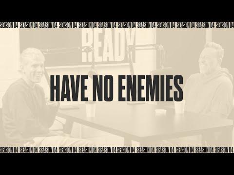 HAVE NO ENEMIES  Battle Ready - S04E31
