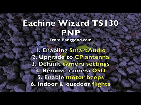 Eachine Wizard TS130 - Part 2/2 - Upgrades & Updates - UCWgbhB7NaamgkTRSqmN3cnw