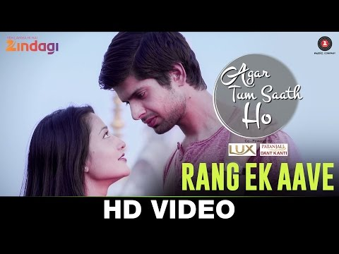 Rang Ek Aave Lyrics - Agar Tum Saath Ho | Zindagi