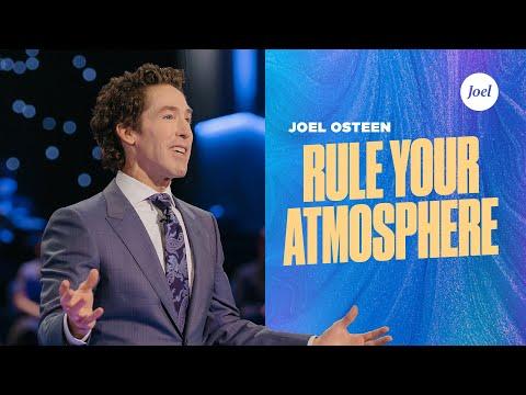 Rule Your Atmosphere  Joel Osteen