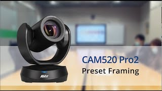 Quality video | CAM520 Pro2  Preset Framing