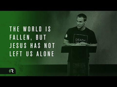 David Platt // The World is Fallen, but Jesus Has Not Left Us Alone
