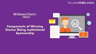 Components of Winning Stocks: Rising Institutional Sponsorship - MarketSmith India Webinar