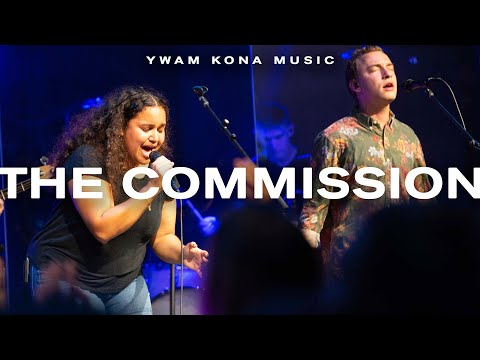 The Commission (Official Live Video) - YWAM Kona Music