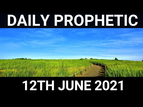 Daily Prophetic Word 12 June 2021 1 of 1