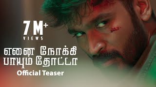 Video Trailer Enai Noki Paayum Thota