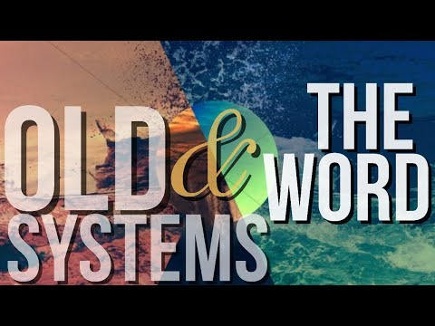 Old Systems and The Word  Pastor John-Mark Bartlett