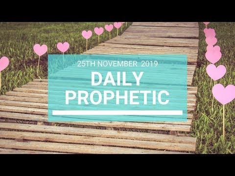 Daily Prophetic 25 November Word 7