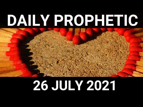 Daily Prophetic 26 July 2021 4 of 7