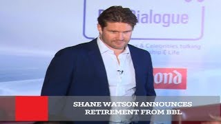 Shane Watson Announces Retirement From BBL
