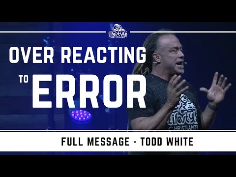 Todd White - Over Reacting to Error In The Body of Christ